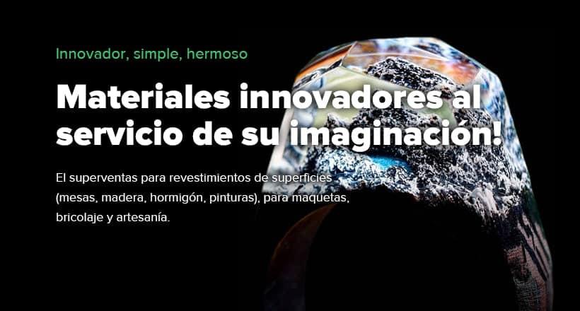 Epoxy Materiales innovadores al              servicio de su imaginación!